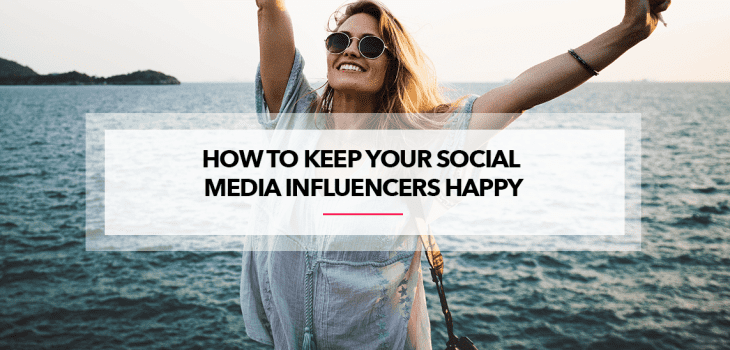 How to keep your social media influencers happy