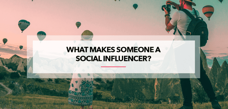 what makes a social influencer?
