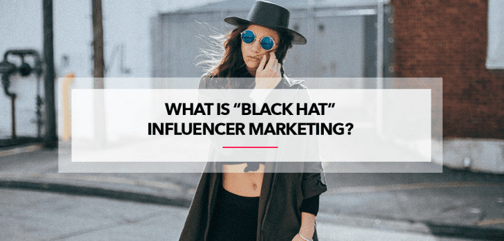BLACK HAT INFLUENCER MARKETING