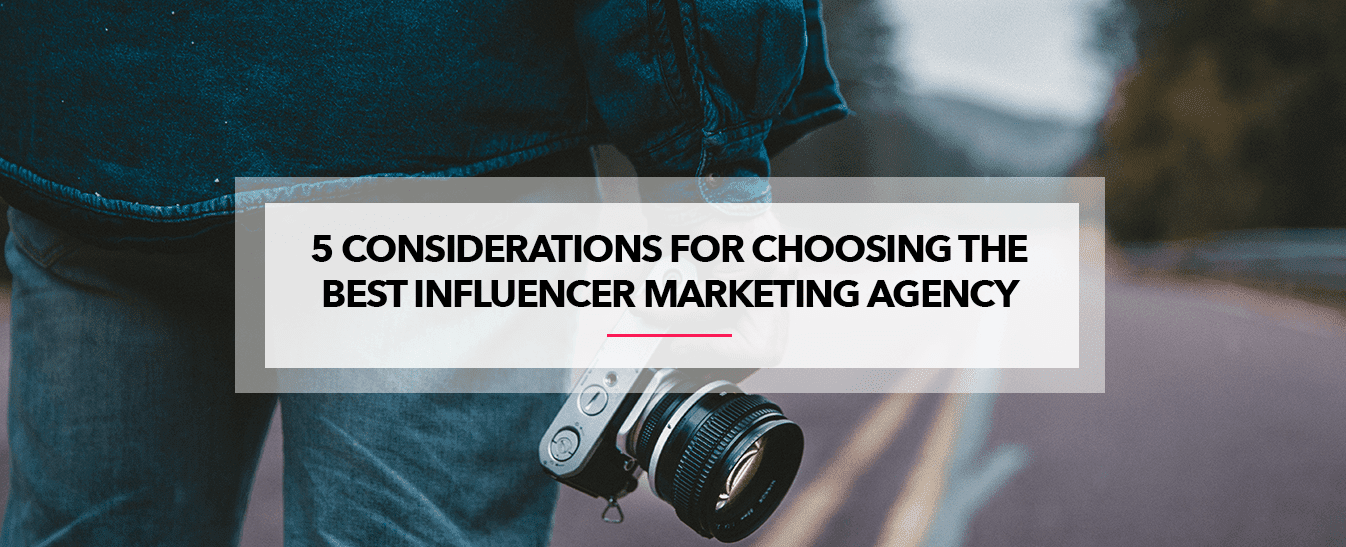 Choosing The Best Influencer Marketing Agency