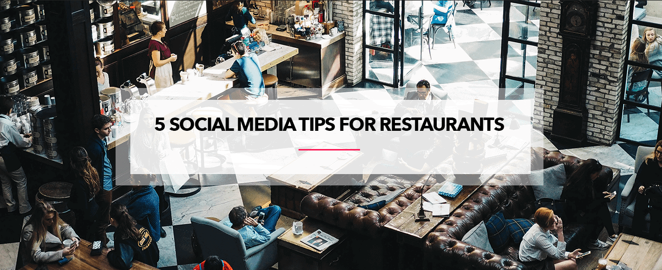 5 Social Media Tips for Restaurants