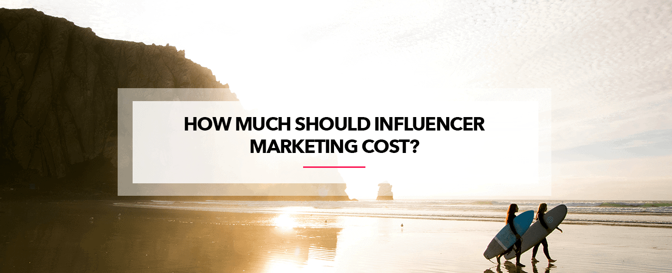 How Much Should Influencer Marketing Cost
