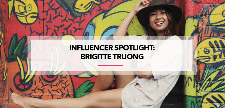 Influencer spotlight- brigitte truong