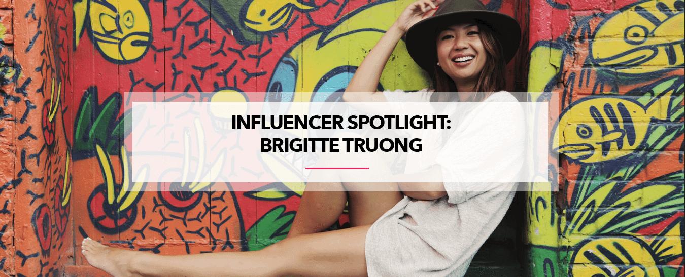 Influencer spotlight- brigitte truong