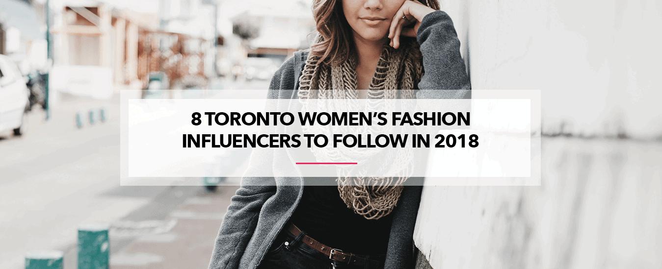 8 Toronto Women's Fashion Influencers