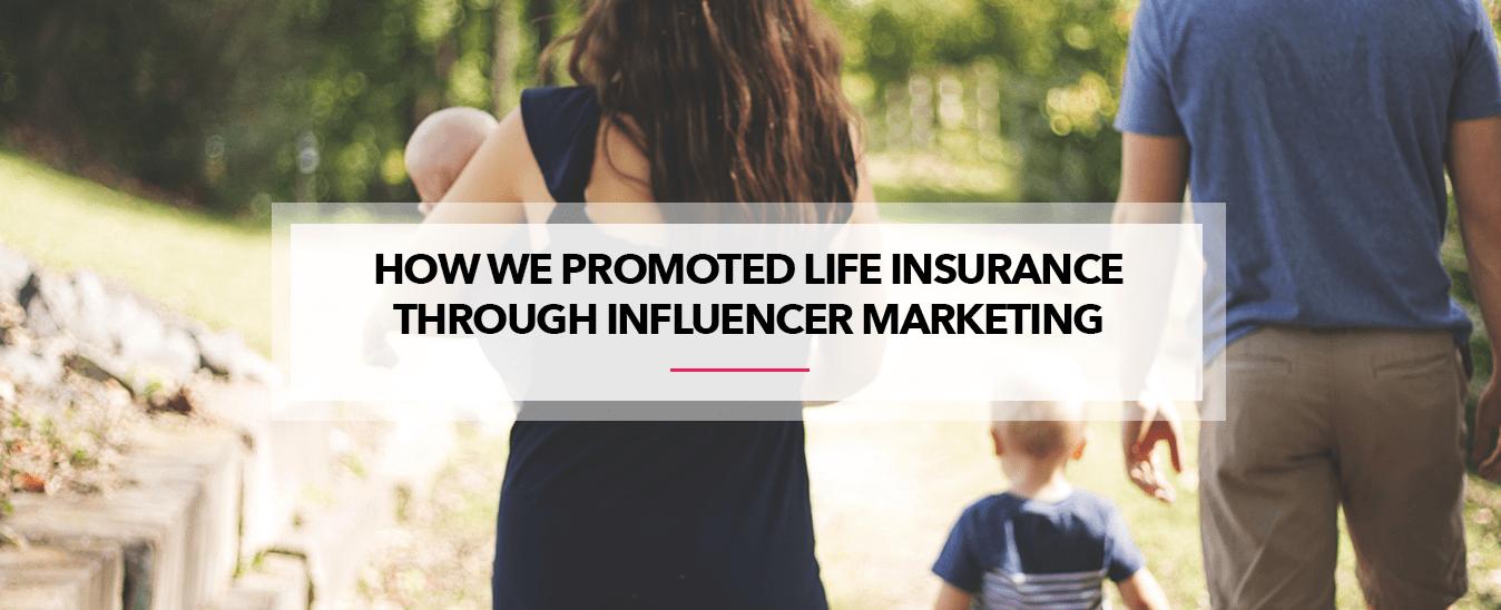 Life Insurance Through Influencer Marketing