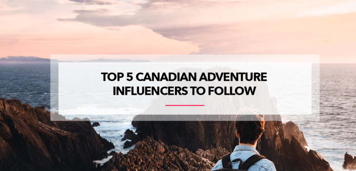 canadian travel influencers