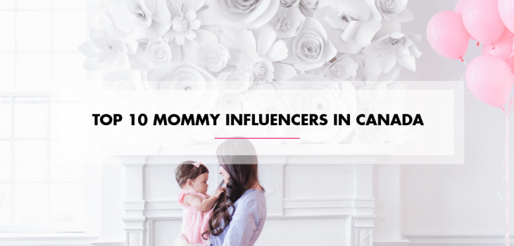 Top 10 Mommy Influencers In Canada