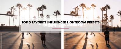 Top 5 Favorite Influencer Lightroom Presets