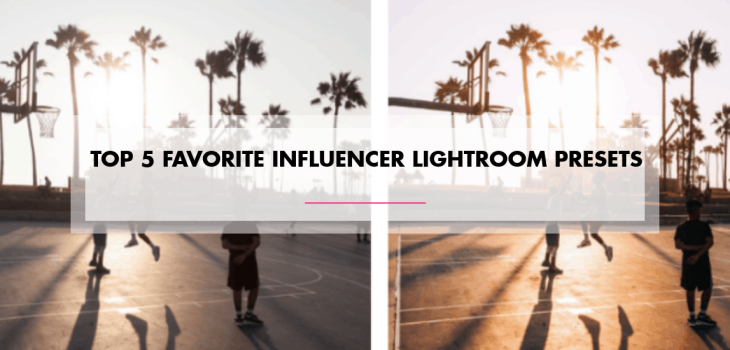 Top 5 Influencer Lightroom Presets