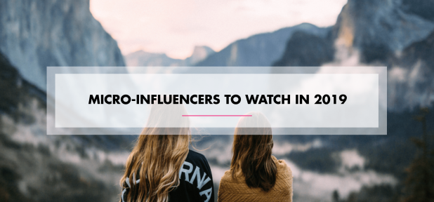 Micro-Influencers to Watch in 2019