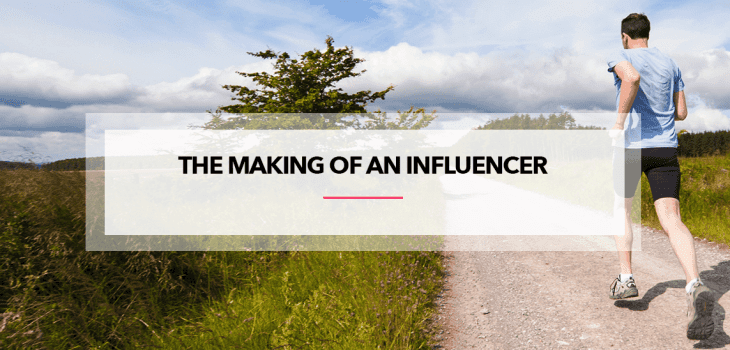 The Making of an Influencer