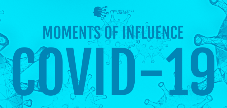 Moments of Influence: COVID-19