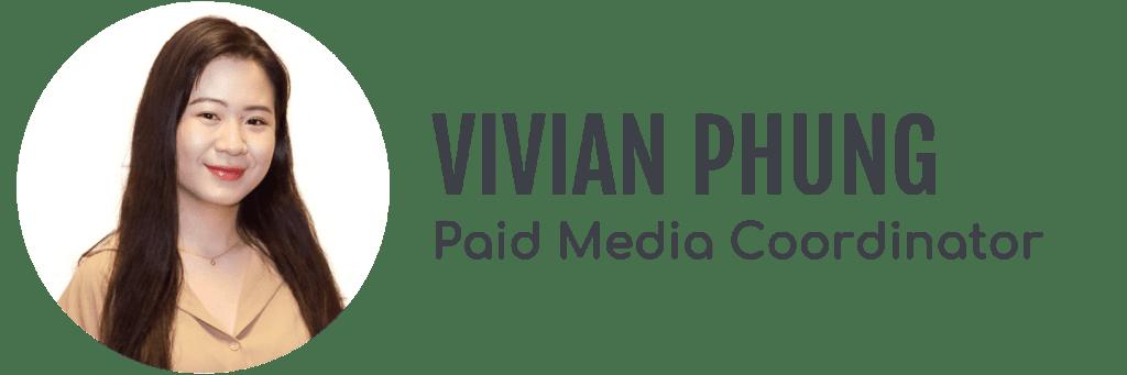 Vivian Phung, Paid Media Coordinator