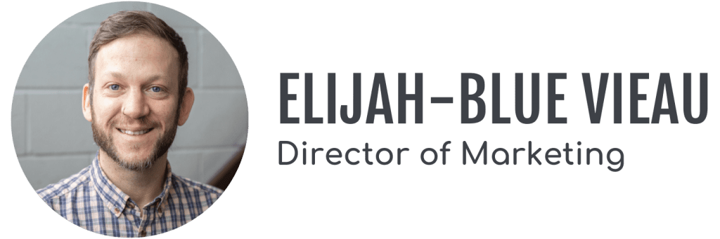 Elijah-Blue Vieau, Director of Marketing