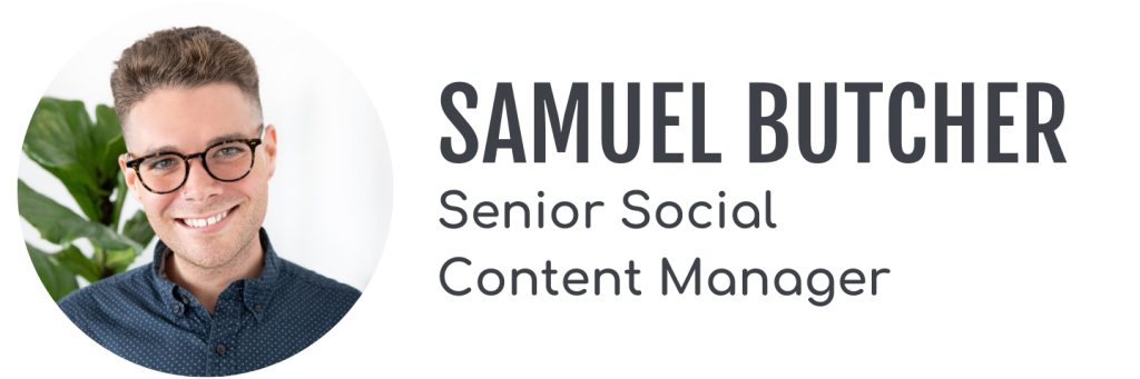 Samuel Butcher, Senior Social Content Manager