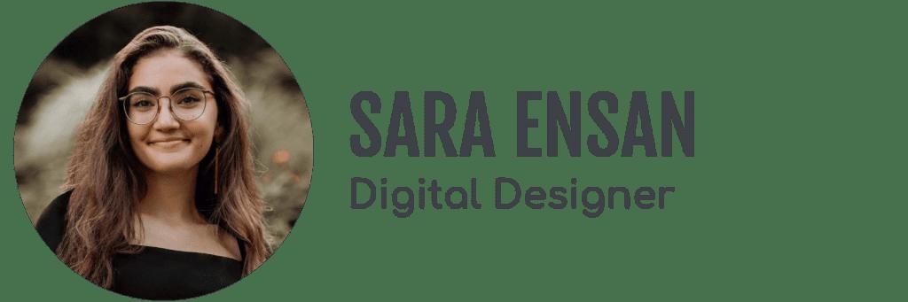 Sara Ensan, Digital Designer