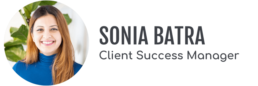 Sonia Batra, Client Success Manager