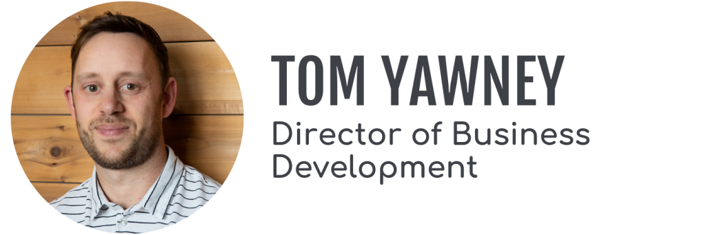 Tom Yawney, Director of Business Development
