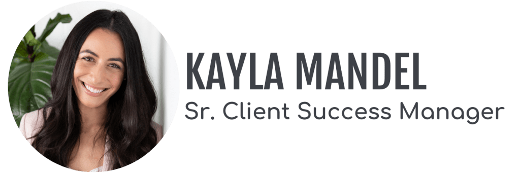 Kayla Mandel, Senior Client Success Manager