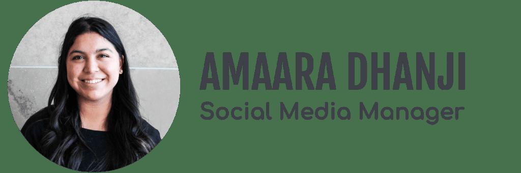 Amaara Dhanji, Social Media Manager