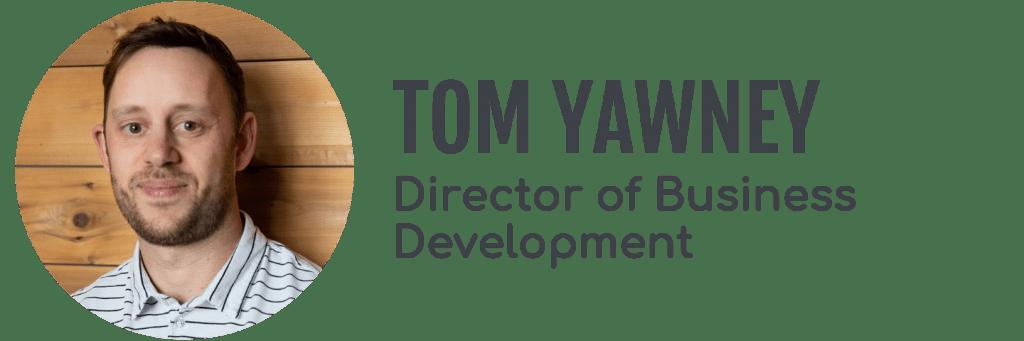 Tom Yawney, Director of Business Development