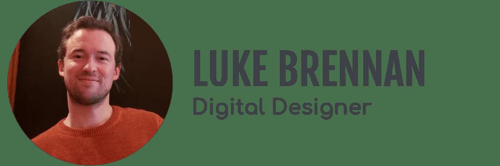 Luke Brennan, Digital Designer
