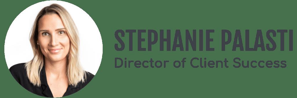 Stephani Palasti, Director of Client Success